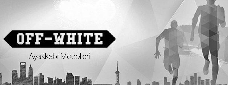Off White Ayakkabı Modelleri